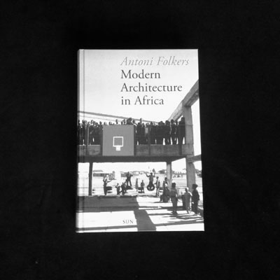 'Modern Architecture in Africa' by Antoni Folkers